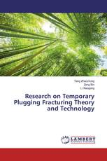 Research on Temporary Plugging Fracturing Theory and Technology