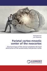 Parietal cortex-mnestic center of the neocortex