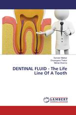 DENTINAL FLUID - The Life Line Of A Tooth