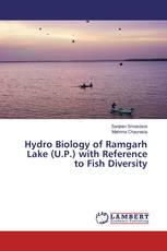 Hydro Biology of Ramgarh Lake (U.P.) with Reference to Fish Diversity