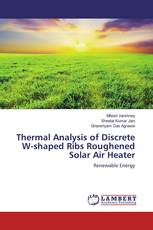 Thermal Analysis of Discrete W-shaped Ribs Roughened Solar Air Heater