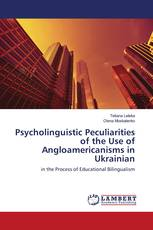 Psycholinguistic Peculiarities of the Use of Angloamericanisms in Ukrainian