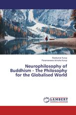 Neurophilosophy of Buddhism - The Philosophy for the Globalised World