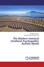 The Modern Immoral Unethical Psychopathic Autistic World