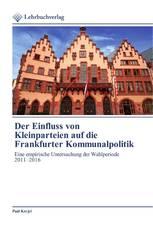 Der Einfluss von Kleinparteien auf die Frankfurter Kommunalpolitik