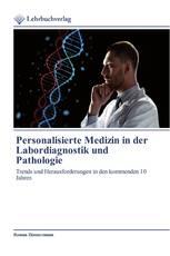 Personalisierte Medizin in der Labordiagnostik und Pathologie