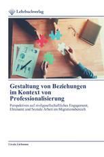 Gestaltung von Beziehungen im Kontext von Professionalisierung