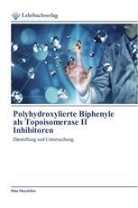 Polyhydroxylierte Biphenyle als Topoisomerase II Inhibitoren