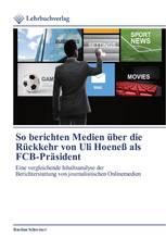 So berichten Medien über die Rückkehr von Uli Hoeneß als FCB-Präsident