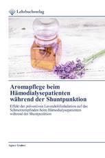 Aromapflege beim Hämodialysepatienten während der Shuntpunktion