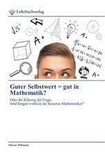 Guter Selbstwert = gut in Mathematik?
