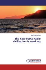 The new sustainable civilization is working