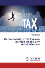 Determinants of Tax Evasion in Addis Ababa City Administration