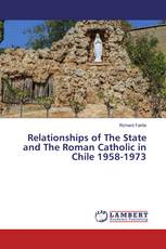 Relationships of The State and The Roman Catholic in Chile 1958-1973