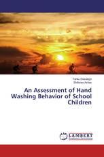 An Assessment of Hand Washing Behavior of School Children