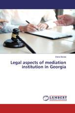 Legal aspects of mediation institution in Georgia