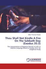 Thou Shall Not Kindle A Fire On The Sabbath Day (Exodus 35:3)
