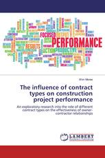 The influence of contract types on construction project performance