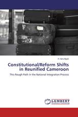 Constitutional/Reform Shifts in Reunified Cameroon
