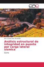 Análisis estructural de integridad en puente por carga lateral sísmica