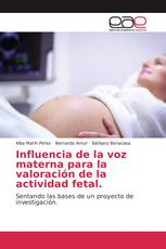 Influencia de la voz materna para la valoración de la actividad fetal.