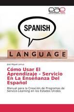 Cómo Usar El Aprendizaje - Servicio En La Enseñanza Del Español