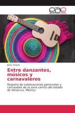 Entre danzantes, músicos y carnavaleros