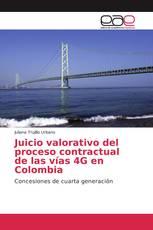 Juicio valorativo del proceso contractual de las vías 4G en Colombia