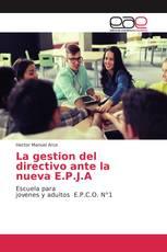 La gestion del directivo ante la nueva E.P.J.A