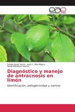 Diagnóstico y manejo de antracnosis en limón