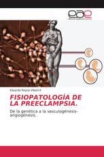 FISIOPATOLOGÍA DE LA PREECLAMPSIA.