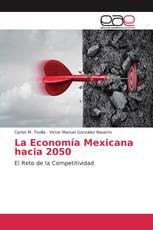 La Economía Mexicana hacia 2050