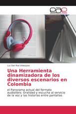 Una Herramienta dinamizadora de los diversos escenarios en Colombia