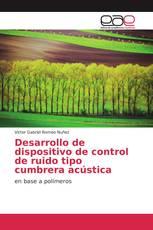 Desarrollo de dispositivo de control de ruido tipo cumbrera acústica