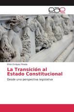 La Transición al Estado Constitucional