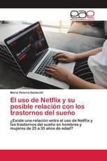 El uso de Netflix y su posible relación con los trastornos del sueño