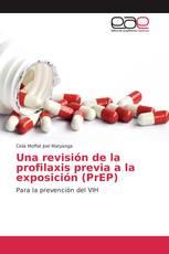 Una revisión de la profilaxis previa a la exposición (PrEP)