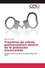 Trastorno de estrés postraumático dentro de la población encarcelada
