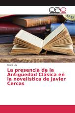 La presencia de la Antigüedad Clásica en la novelística de Javier Cercas