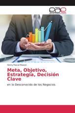 Meta, Objetivo, Estrategia, Decisión Clave