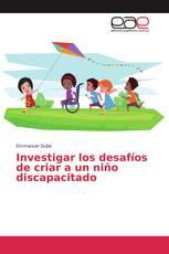 Investigar los desafíos de criar a un niño discapacitado