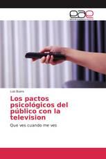Los pactos psicológicos del público con la television