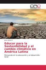 Educar para la Sostenibilidad y el cambio climático en América Latina