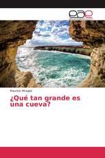 ¿Qué tan grande es una cueva?