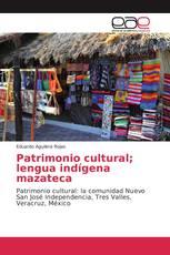 Patrimonio cultural; lengua indígena mazateca