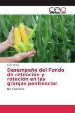 Desempeño del Fondo de retención y rotación en las granjas penitenciar