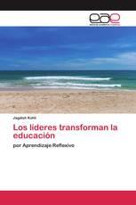 Los líderes transforman la educación