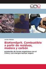 BioKernSprit. Combustible a partir de residuos, madera y carbón