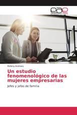 Un estudio fenomenológico de las mujeres empresarias
