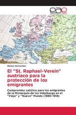 """El """"St. Raphael-Verein"""" austriaco para la protección de los emigrantes"""